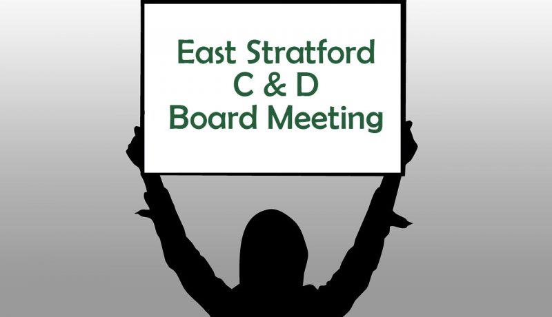East Stratford C & D Board Meeting